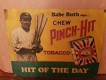 Vintage Babe Ruth Pinch Hit Tobacco Metal Sign RETIRED